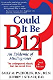 img - for Could It Be B12?: An Epidemic of Misdiagnoses book / textbook / text book