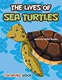 The Lives of Sea Turtles Coloring Book