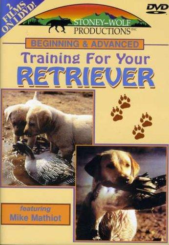 Beginning & Advanced Training for Your (Retriever Training Dvd)