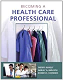 img - for Becoming a Health Care Professional book / textbook / text book