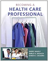 Becoming a Health Care Professional Front Cover