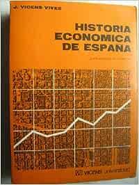 HISTORIA ECONÓMICA DE ESPAÑA: Amazon.es: VICENS VIVES, J.: Libros