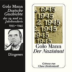 Der Nazistaat. Deutsche Geschichte des 19. und 20. Jahrhunderts (Teil 7)