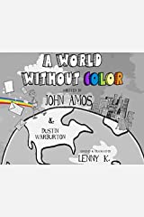 A World Without Color Hardcover