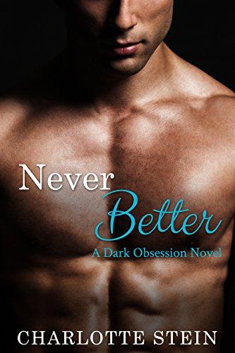 Never Better: A Dark Obsession Novel