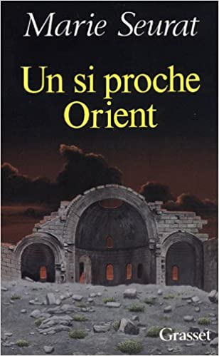 Un Si Proche Orient French Edition Marie Seurat