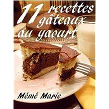 11 recettes de gâteaux au yaourt de Mémé Marie (French Edition)