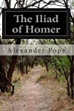 The Iliad of Homer, Alexander Pope, 1497547865