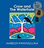 Crow and the Waterhole, Ambelin Kwaymullina, 1921696826