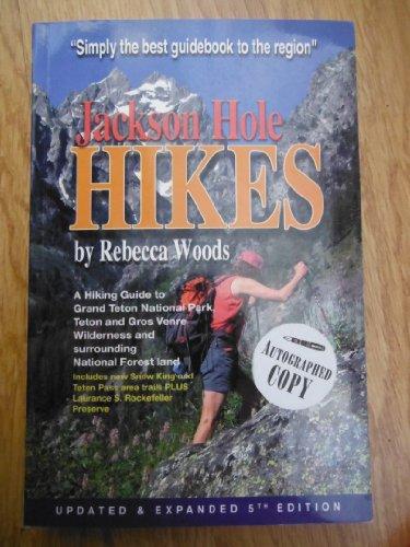 Jackson Hole Hikes (A Hiking Guide to Grand Teton National Park, Teton and Gros Venre Wilderness Etc.) [2009]