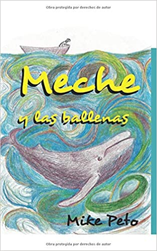Meche y las ballenas: A novel for intermediate learners of Spanish (Spanish Edition): Mike Peto: 9781791772499: Amazon.com: Books