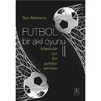 Futbol Bir Akıl Oyunu II: Futbolcular için ileri psikoloji teknikleri