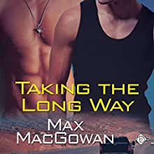 Taking the Long Way Audiobook by Max MacGowan Narrated by Matt Milne
