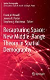 Book cover image for Recapturing Space: New Middle-Range Theory in Spatial Demography (Spatial Demography Book Series)