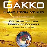 Gakko Came from Venus: Exploring the Lost History