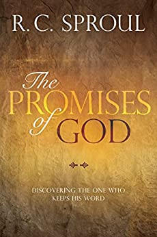 The Promises of God: Discovering the One Who Keeps His Word by [Sproul, R. C.]