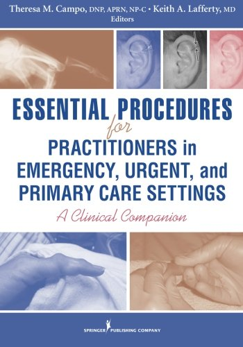 Essential Procedures for Practitioners in Emergency, Urgent, and Primary Care Settings: A Clinical Companion