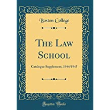 The Law School: Catalogue Supplement, 1944/1945 (Classic Reprint)