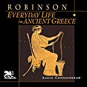 Everyday Life in Ancient Greece Audiobook by Cyril Robinson Narrated by Charlton Griffin