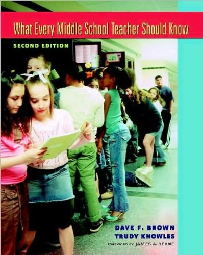 What Every Middle School Teacher Should Know (text only) 2nd(Second) edition by D. F. Brown,T. Knowles