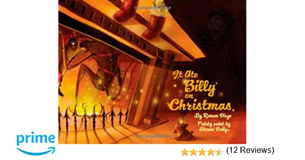 It Ate Billy on Christmas: Roman Dirge, Steven Daily ...
