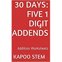 30 Addition Worksheets with Five 1-Digit Addends: Math Practice Workbook (30 Days Math Addition Series 16)