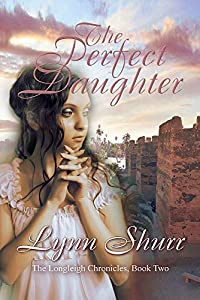 The Perfect Daughter (The Longleigh Chronicles Book 2)
