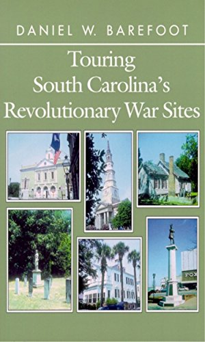 Touring South Carolina's Revolutionary War Sites (Touring the - Carolina Barefoot South