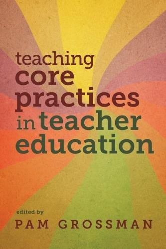 Teaching Core Practices in Teacher Education (Core Practices in Education Series)