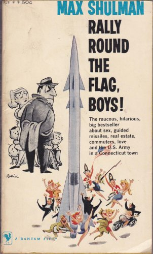 Rally Round the Flag, Boys! by Max Shulman