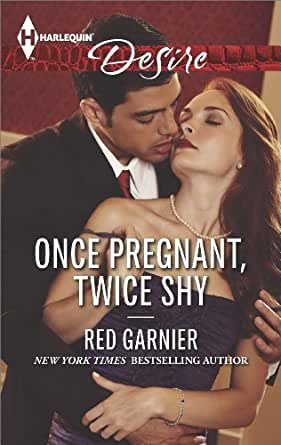 Once Pregnant, Twice Shy (Harlequin Desire Book 2298