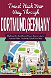 Travel Hack Your Way Through Dortmund, Germany: Fly Free, Get Best Room Prices, Save on Auto Rentals & Get The Most Out of Your Stay