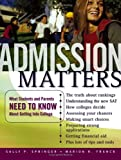 img - for Admission Matters: What Students and Parents Need to Know About Getting Into College (Jossey-Bass Education) by Sally P. Springer (2005-09-02) book / textbook / text book