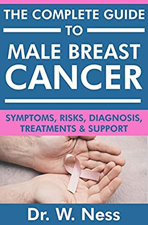 Amazon Com The Complete Guide To Male Breast Cancer Symptoms