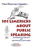 101 Limericks About Public Speaking