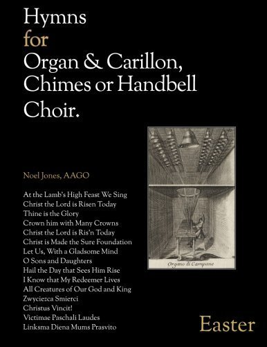 Hymns for Organ & Carillon, Chimes or Handbell Choir: Easter by Noel Jones (2016-01-29)