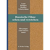 Russische Filme sehen und verstehen: 3 Klassiker des sowjetischen Films. Transkription der Dialoge und Anmerkungen.