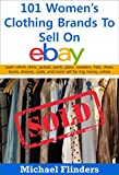 ebay clothes women - 101 Women's Clothing Brands To Sell On eBay: Learn which shirts jackets pants jeans sweaters hats shoes boots dresses coats and more sell for big money online