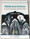 Middle East Patterns, Colbert C. Held, 0813300177