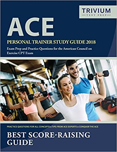 Ace Personal Trainer Study Guide 2018 Exam Prep And Practice