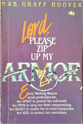 Lord, Please Zip Up My Armor
