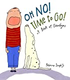 Oh No! Time to Go!, Rebecca Doughty, 0375956964
