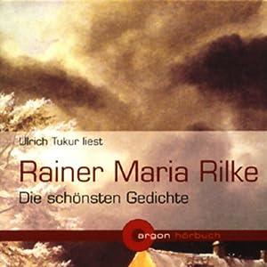Rainer Maria Rilke - Die schönsten Gedichte Hörbuch