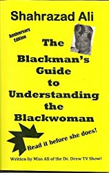 The Blackman's Guide to Understanding the Blackwoman by Shahrazad Ali (1989-12-01)