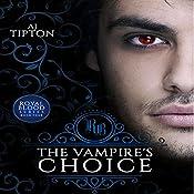 The Vampire's Choice: Royal Blood, Book 4 | AJ Tipton
