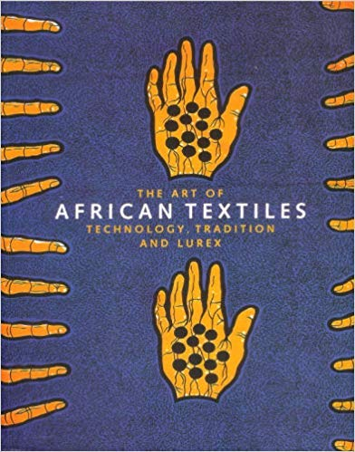Art of African Textiles: Technology, Tradition and Lurex