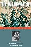 The Wehrmacht, Wolfram Wette, 0674022130