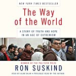 The Way of the World: A Story of Truth and Hope in an Age of Extremism | Ron Suskind