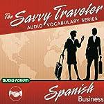 The Savvy Traveler: Spanish Business |  Audio-Forum