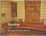 Vesterheim: The Norwegian American Museum, Decorah, Iowa: Samplings from the Collection